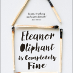 Book Club: Eleanor Oliphant is Completely Fine