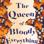 BOOK CLUB: The Queen of Bloody Everything