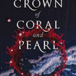 BOOK CLUB: Crown of Coral and Pearl